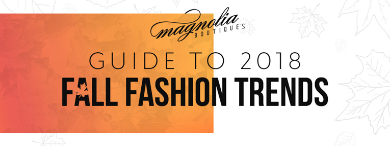 guide to 2018 Fall Fashion Trends